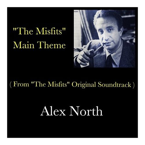 'The Misfits' Main Theme (From 'The Misfits' Original Soundtrack) von Alex North