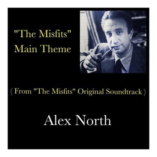 'The Misfits' Main Theme (From 'The Misfits' Original Soundtrack) von Alex North