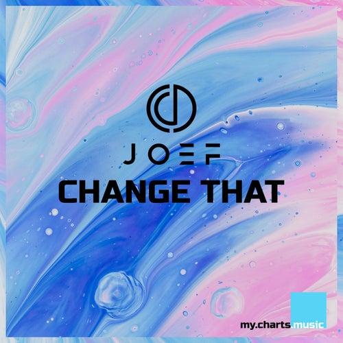 Change That de Joe F