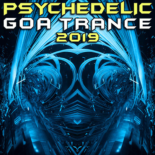 Psychedelic Goa Trance 2019 (DJ Mix) by Goa Doc