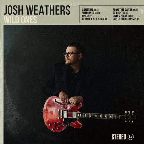 Wild Ones by Josh Weathers