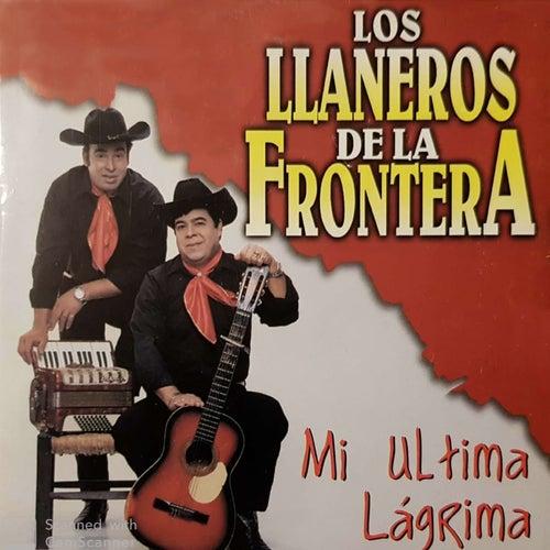 Mi Última Lágrima de Los Llaneros De La Frontera