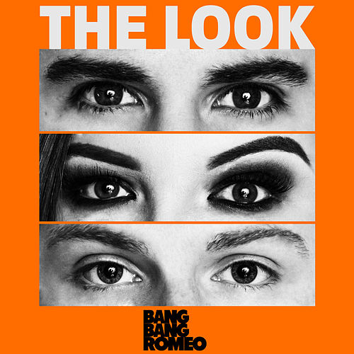 The Look von Bang Bang Romeo