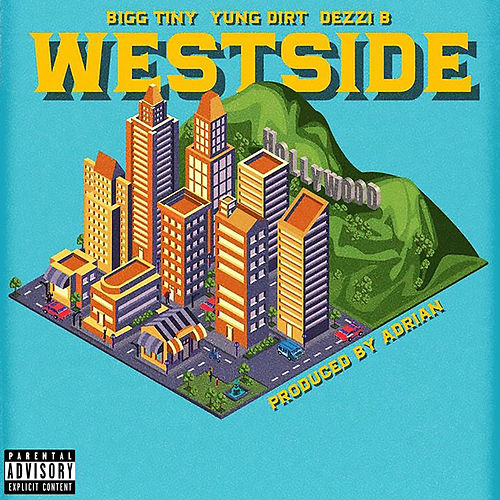 Westside (feat. Yung Dirt & Dezzi B) by Bigg Tiny