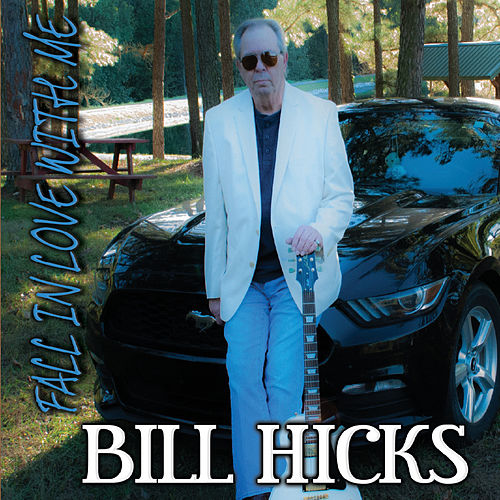 Fall in Love with Me von Bill Hicks
