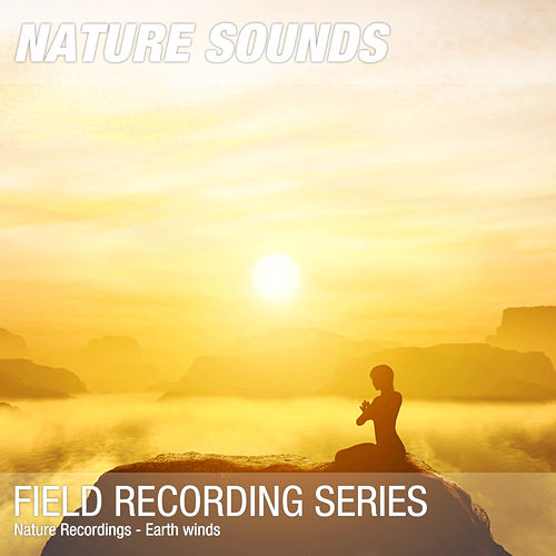 Nature Recordings - Earth winds by Nature Sounds (1) : Napster