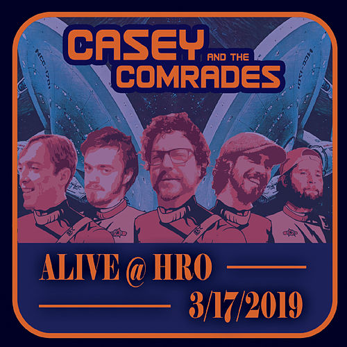Alive at HRO (3/17/2019) by Casey