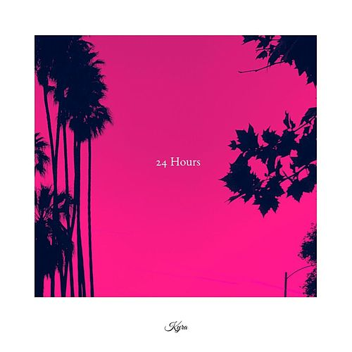 24 Hours by Kyra