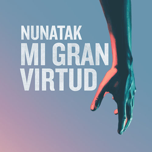 Mi gran virtud by Nunatak