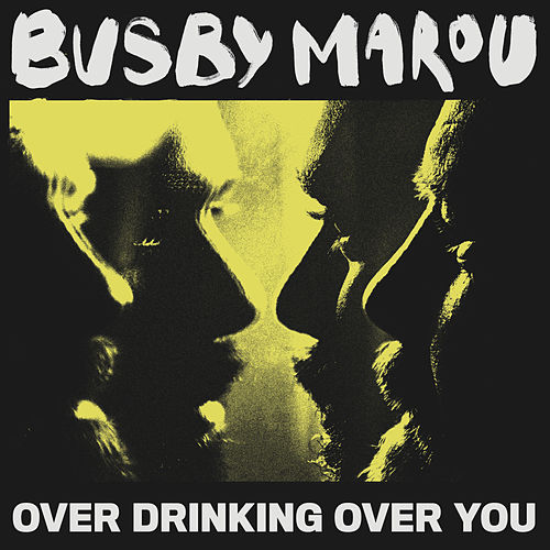 Over Drinking Over You by Busby Marou