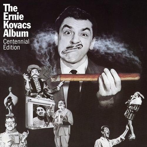 The Ernie Kovacs Album (Centennial Edition) by Ernie Kovacs