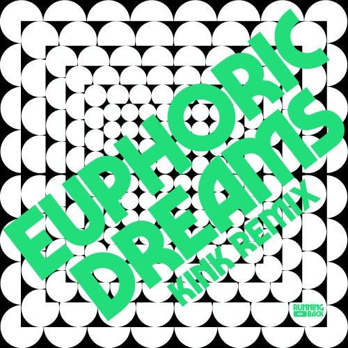 Euphoric Dreams (KiNK Remix) by Krystal Klear