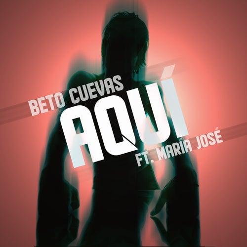 Aquí (feat. María José) de Beto Cuevas