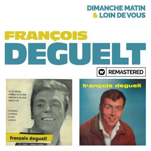 Dimanche matin / Loin de vous (Remasterisé en 2019) by François Deguelt