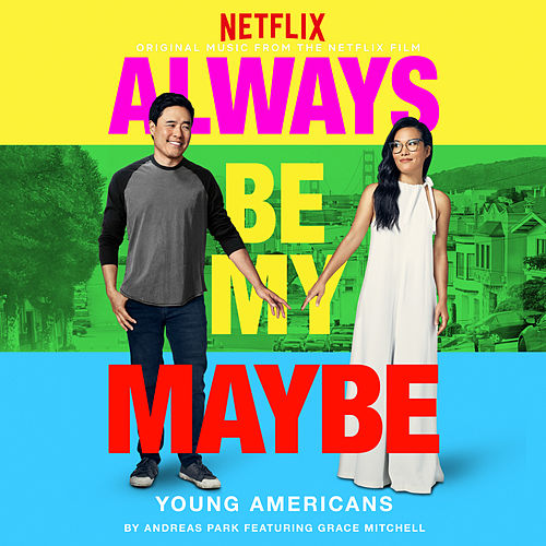 Young Americans (feat. Grace Mitchell) [From 'Always Be My Maybe'] by Andreas Park