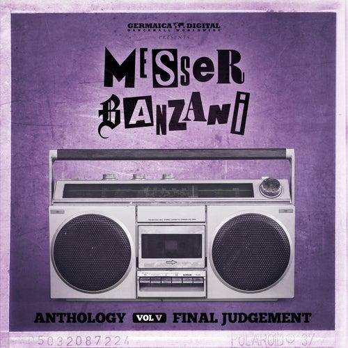 Anthology, Vol. 5 - Final Judgement von Messer Banzani