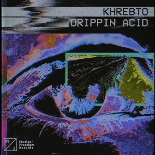 Drippin Acid von Khrebto