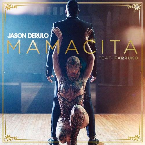 Mamacita (feat. Farruko) by Jason Derulo & Farruko