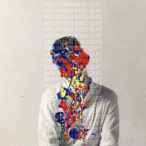 Quit by Mountain Bird