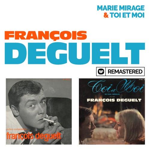 Marie mirage / Toi et moi (Remasterisé en 2019) by François Deguelt