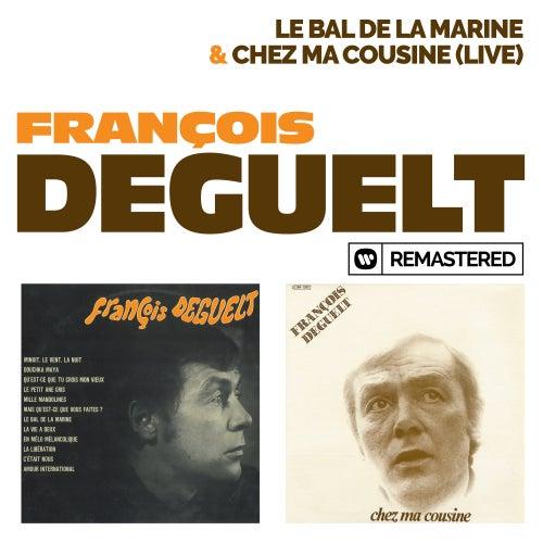 Le bal de la marine / Chez ma Cousine (Live 1974) (Remasterisé en 2019) by François Deguelt