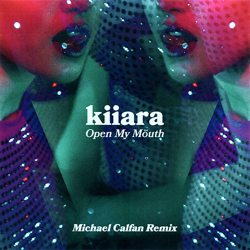 Open My Mouth (Michael Calfan Remix) de Kiiara