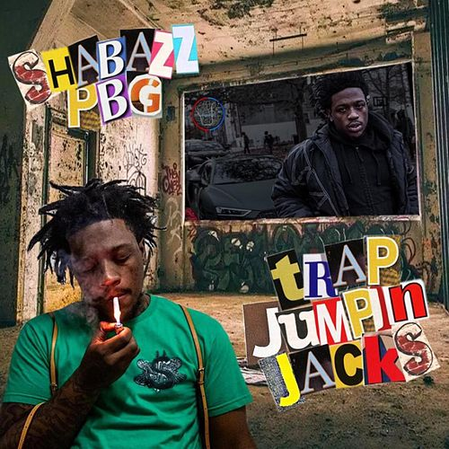 Trap Jumping Jacks de Shabazz Pbg