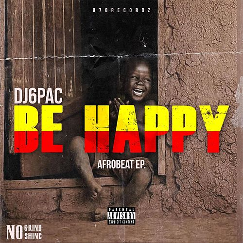 Be Happy by DJ 6 Pac