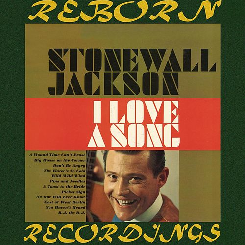 I Love a Song (HD Remastered) by Stonewall Jackson