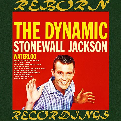 The Dynamic Stonewall Jackson (HD Remastered) by Stonewall Jackson