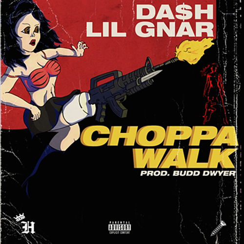 Choppawalk (feat. Lil Gnar) by Da$H
