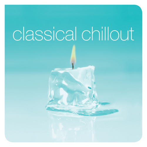 Classical Chillout von Various Artists