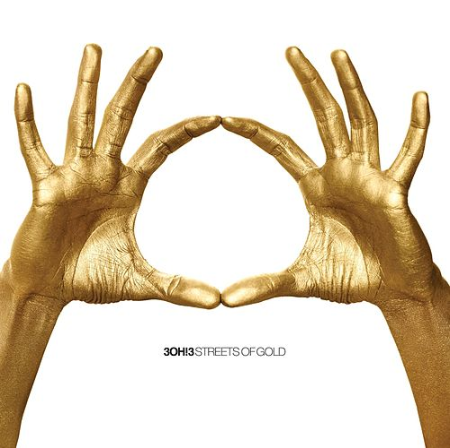 Streets Of Gold von 3OH!3