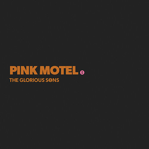 Pink Hotel de The Glorious Sons