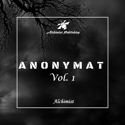 Anonymat, Vol.1 by The Alchemist