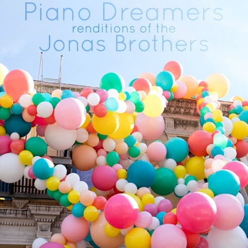 Piano Dreamers Renditions of The Jonas Brothers von Piano Dreamers