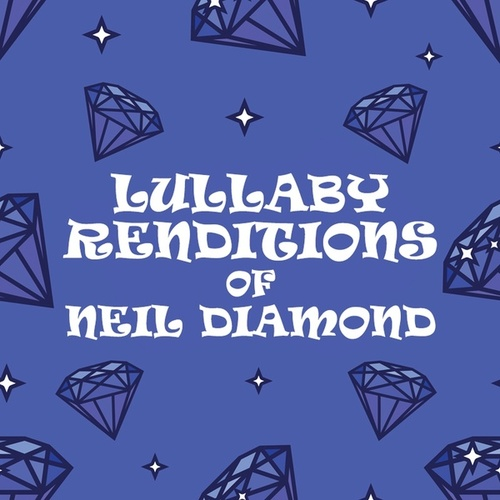 Lullaby Renditions of Neil Diamond de Lullaby Players