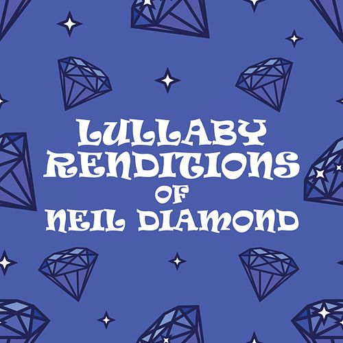 Lullaby Renditions of Neil Diamond by Lullaby Players