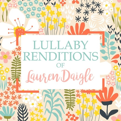 Lullaby Renditions of Lauren Daigle de Lullaby Players