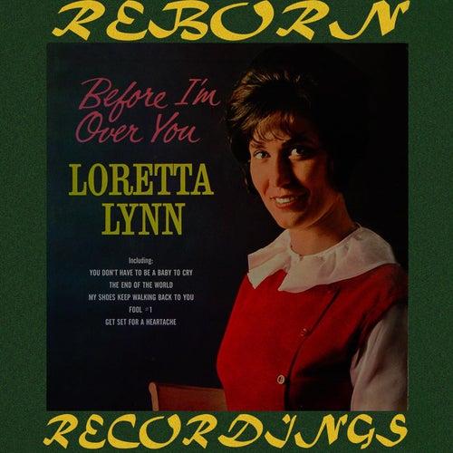 Before I'm Over You (HD Remastered) von Loretta Lynn