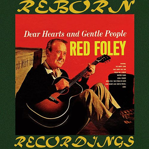Dear Hearts and Gentle People (HD Remastered) von Red Foley