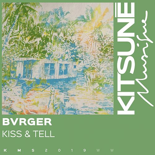 Kiss & Tell de Bvrger