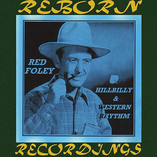 Hillybilly And Western Rhythm (HD Remastered) von Red Foley
