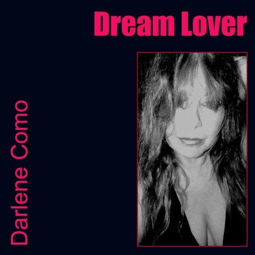 Dream Lover by Darlene Como