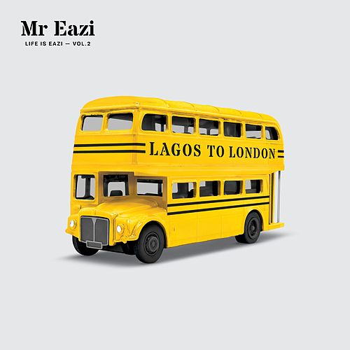 Life Is Eazi, Vol. 2 - Lagos to London von Mr Eazi