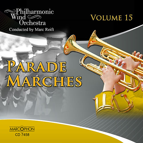 Parade Marches Volume 15 von Marc Reift