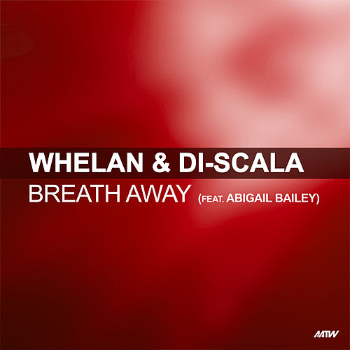 Breath Away by Whelan & Di Scala