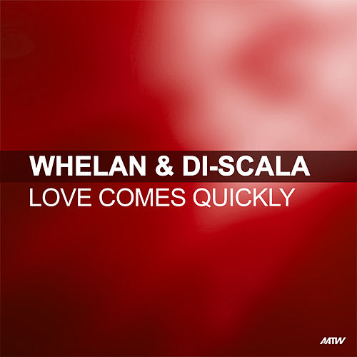 Love Comes Quickly by Whelan & Di Scala