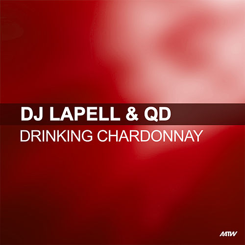 Drinking Chardonnay (Remixes) by DJ Lapell