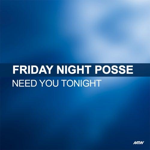 Need You Tonight de Friday Night Posse